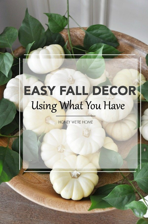 Easy Fall Decor - Using What Have in Your Home
