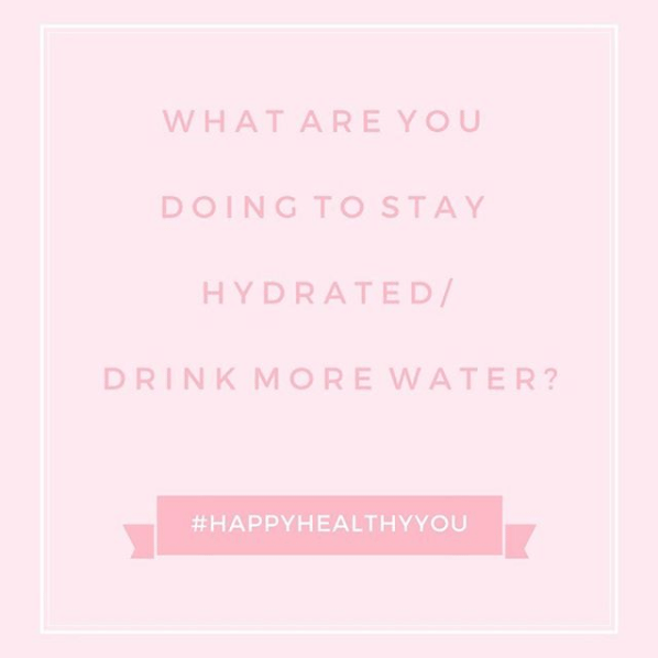 #HappyHealthyYou - tips to drink more water