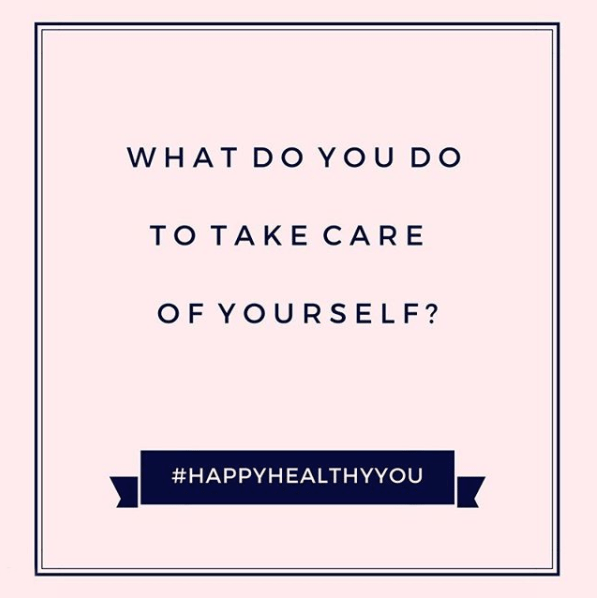 Taking Care of Yourself #HappyHealthyYou