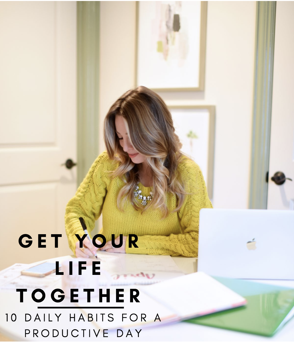 Get Your Life Together | 10 Daily Habits for a Productive Day